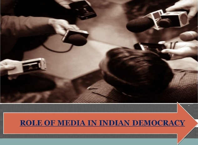 ROLE OF MEDIA IN INDIAN DEMOCRACY: AN EVALUATION