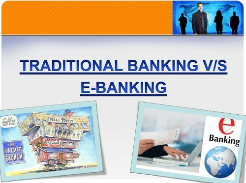 """TRADITIONAL BANKING VS E-BANKING: WHICH IS BETTER?"""