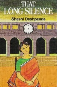 SHASHI DESHPANDE'S PALPABLE PROJECTION OF INDIAN MODERN  WOMAN'S PLIGHTS INTHAT LONG SILENCE